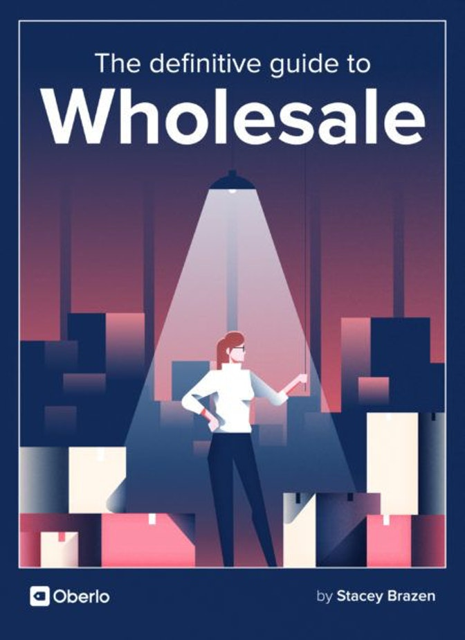 The Definitive Guide to Wholesale