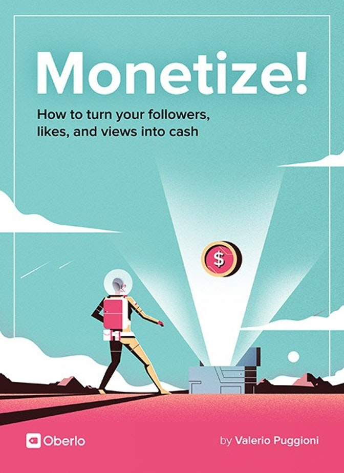 Monetize! Turn Your Followers, Likes, and Views into Cash