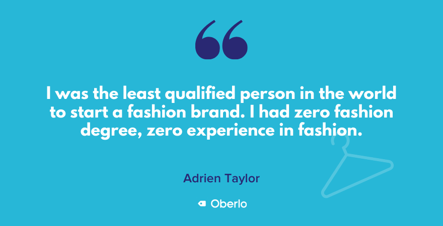 Adrien Taylor on his lack of experience in sustainable fashion entrepreneurship