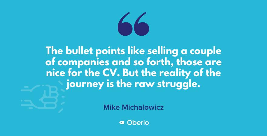 Mike talks about the struggles of entrepreneurship