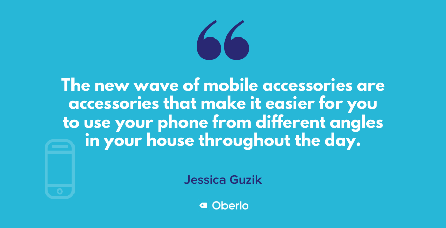 What sort of mobile accessories are popular now