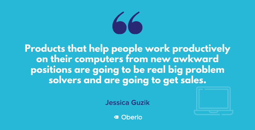Products that help people work productively will sell