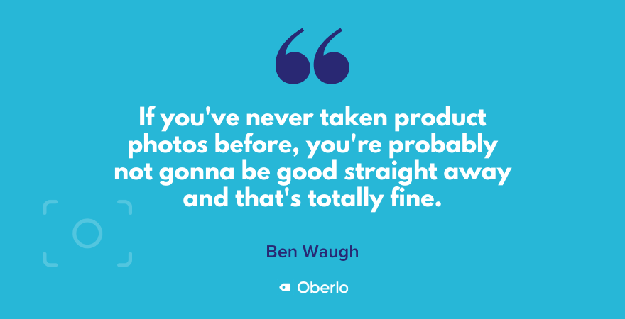 It takes practice to take good product photos, says Ben