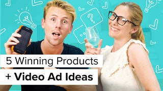 five winning products and video ad ideas