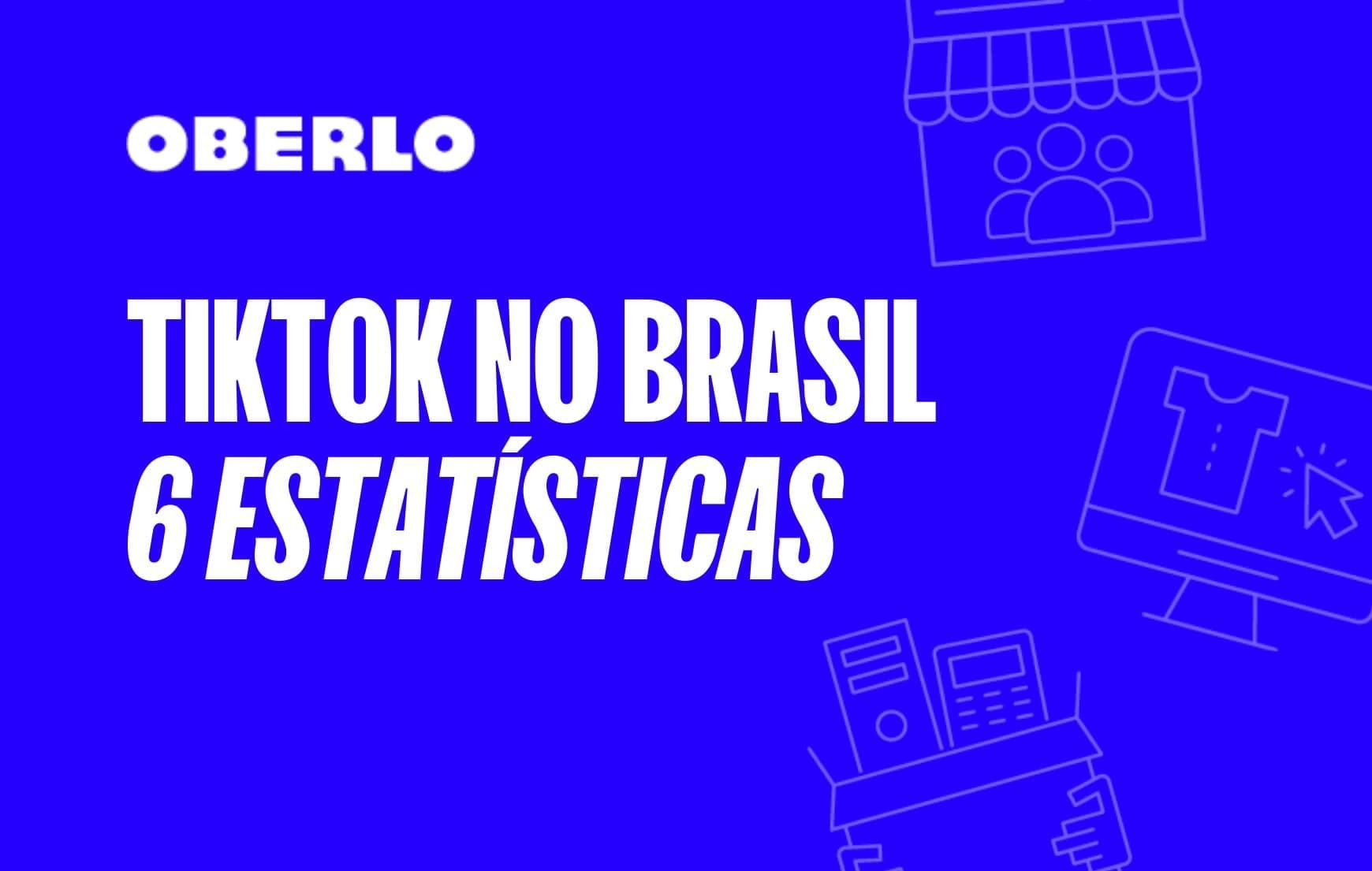 Nova rede social em números: TikTok no Brasil [INFOGRÁFICO] | Oberlo