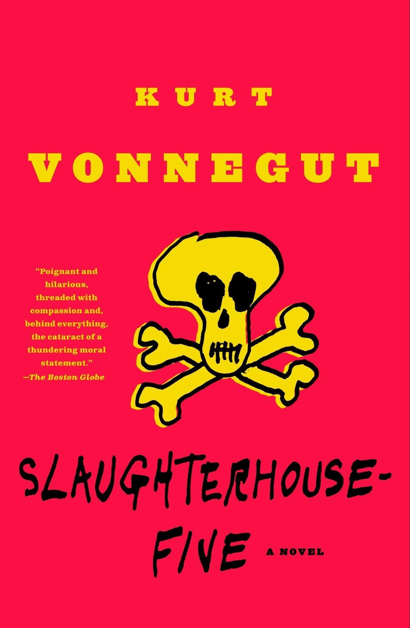 Slaughterhouse Five –Kurt Vonnegut