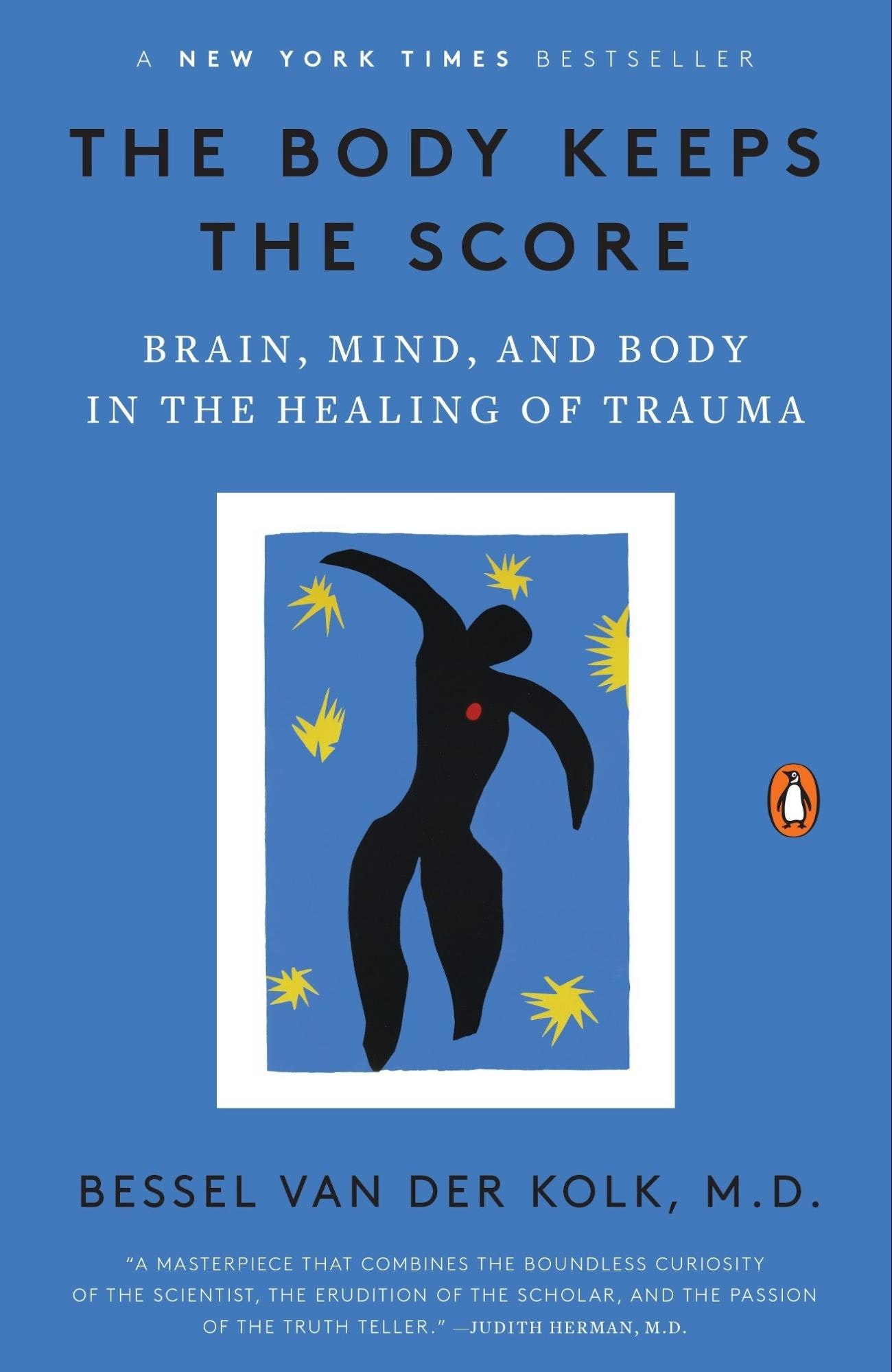 The Body Keeps the Score – Bessel Van Der Kolk, M.D.