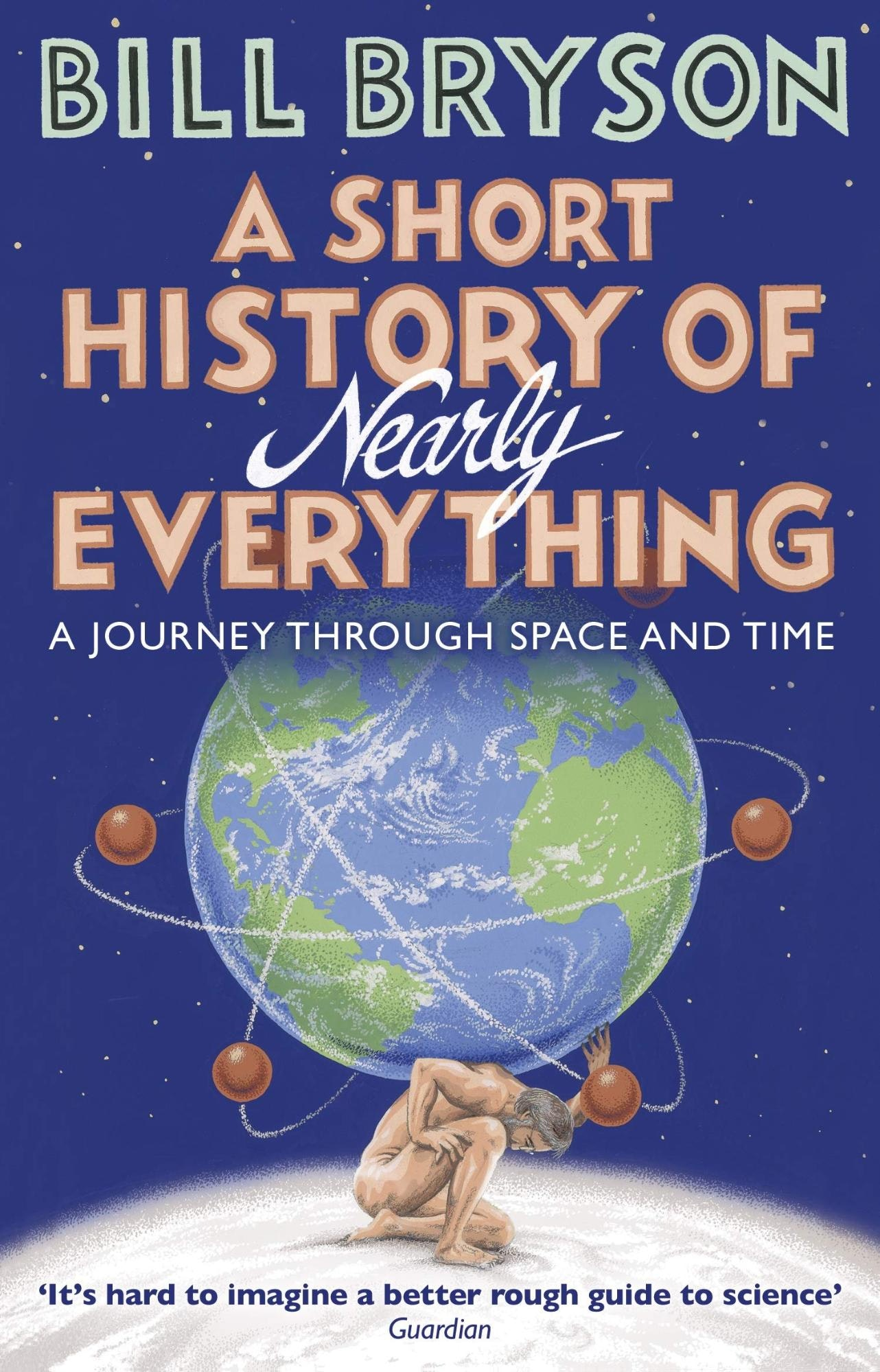 A Short History of Nearly Everything – Bill Bryson