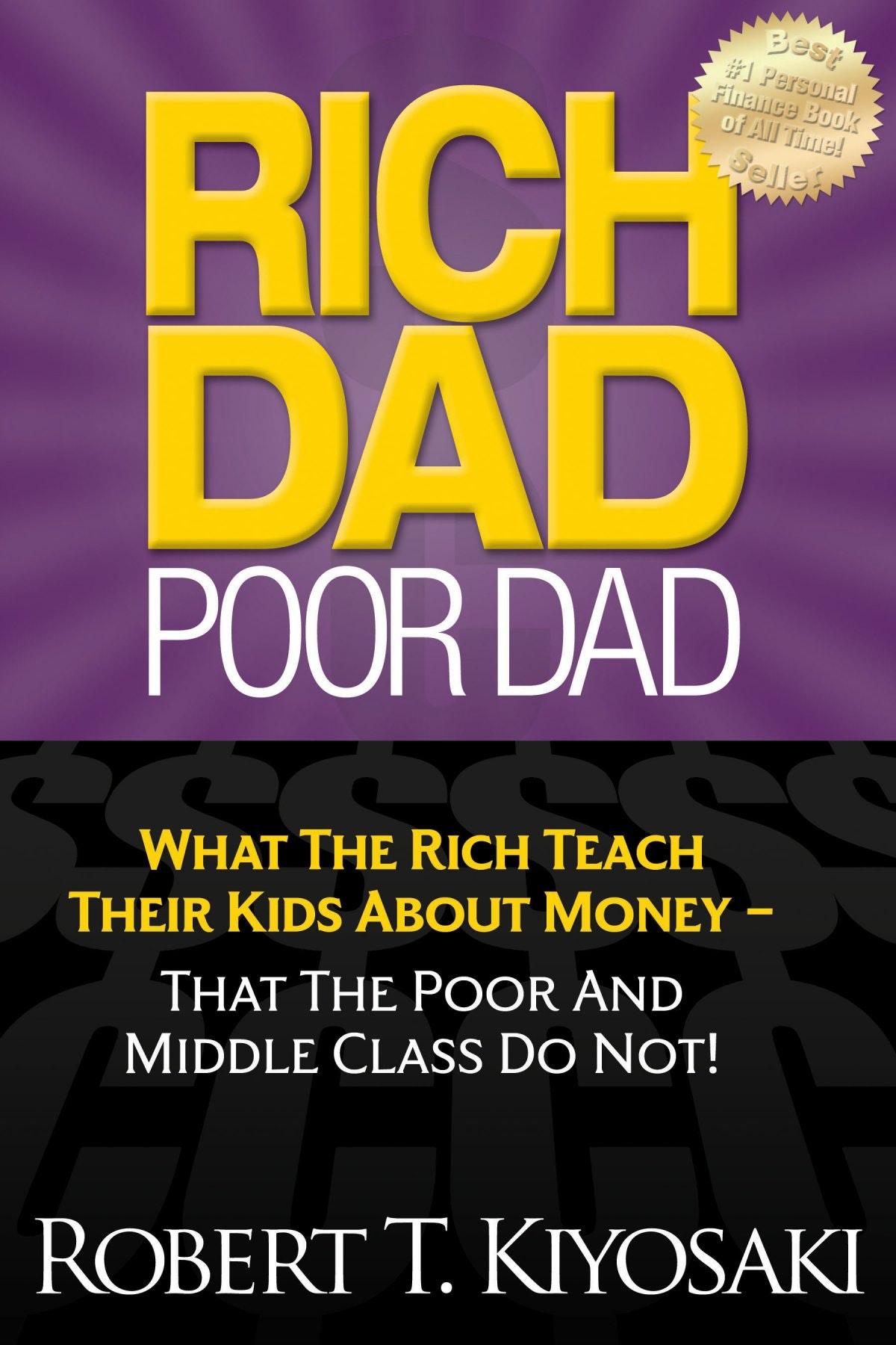 Rich Dad Poor Dad – Robert T. Kiyosaki