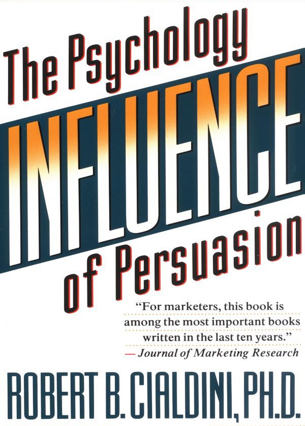 Influence – Robert B. Cialdini, Ph.D