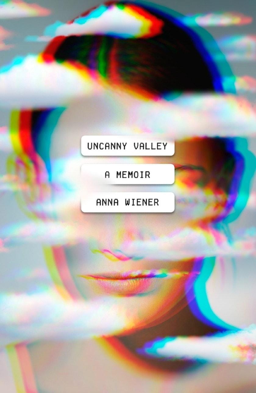 Uncanny Valley – Anna Weiner