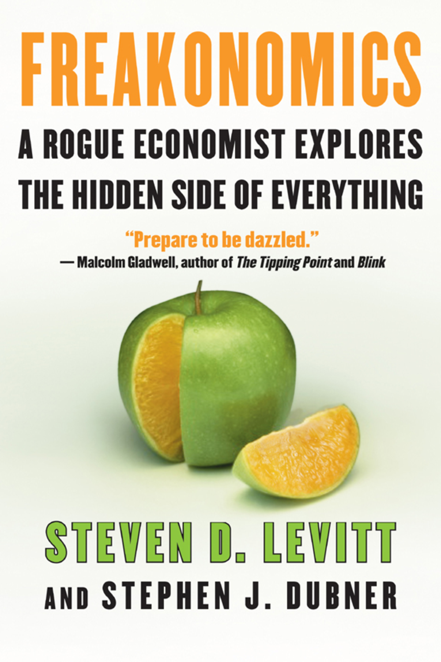 Freakonomics – Steven D. Levit and Stephen J. Dubner