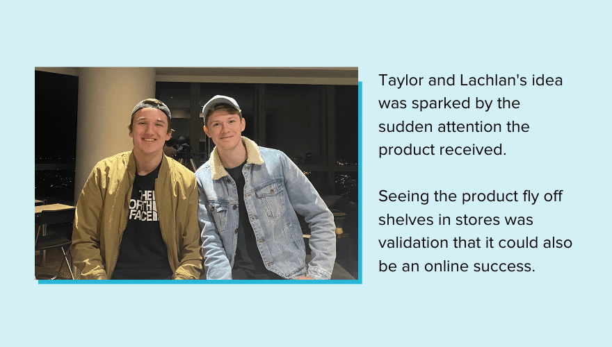 How Lachlan and Taylor came up with their product idea