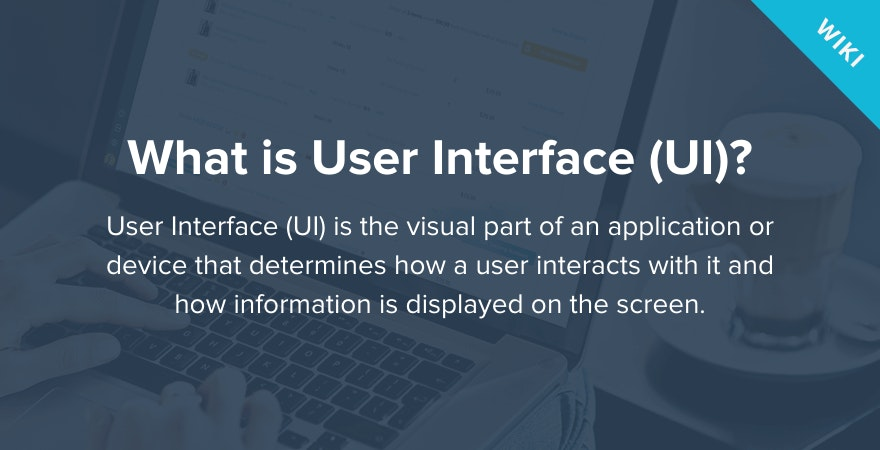 What is User Interface?