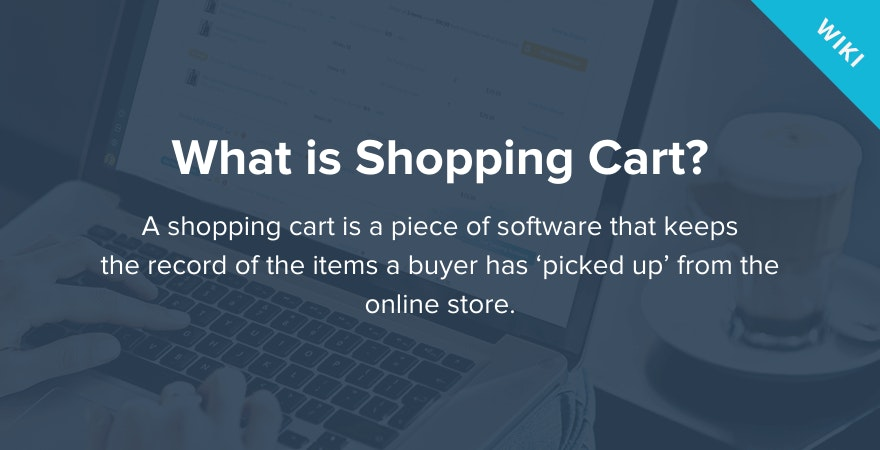 What is Shopping Cart?
