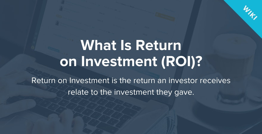 What is Return on Investment?