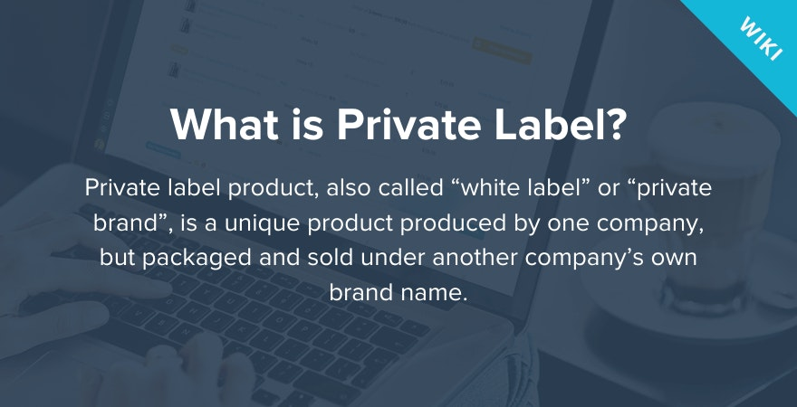What is Private Label?
