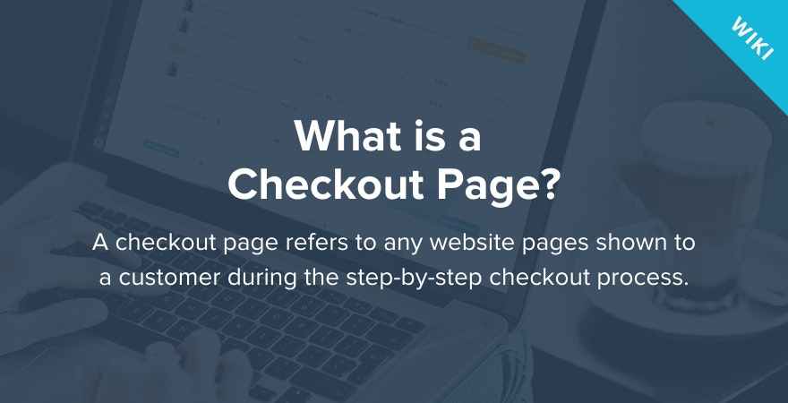 What is a Checkout Page?