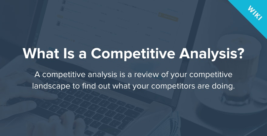 What is a Competitive Analysis?