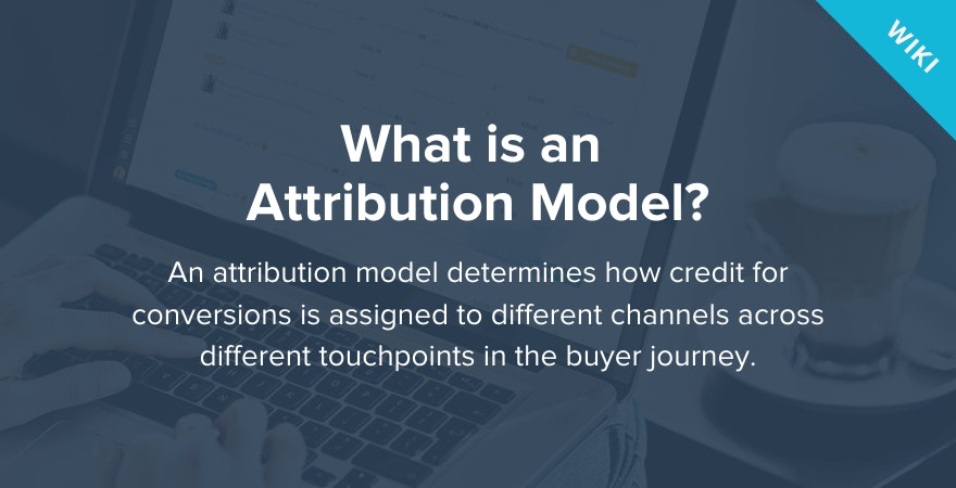 What is an Attribution Model?