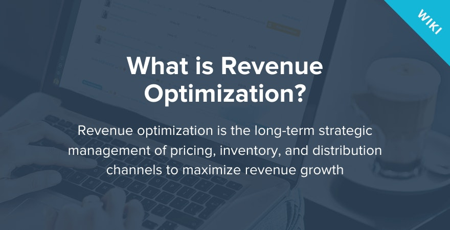 What is Revenue Optimization?