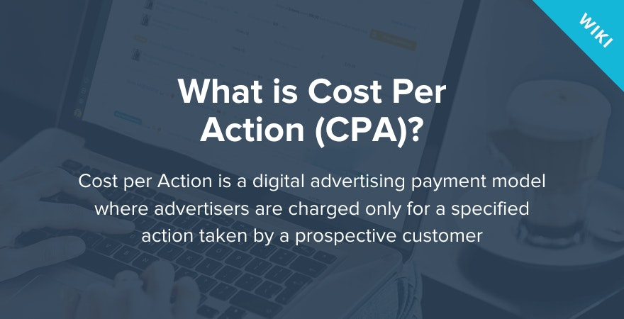 What is cost per action (CPA)