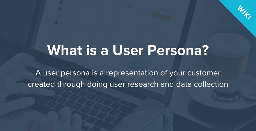 What is a User Persona?