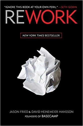 Rework - Jason Fried and David Hansson