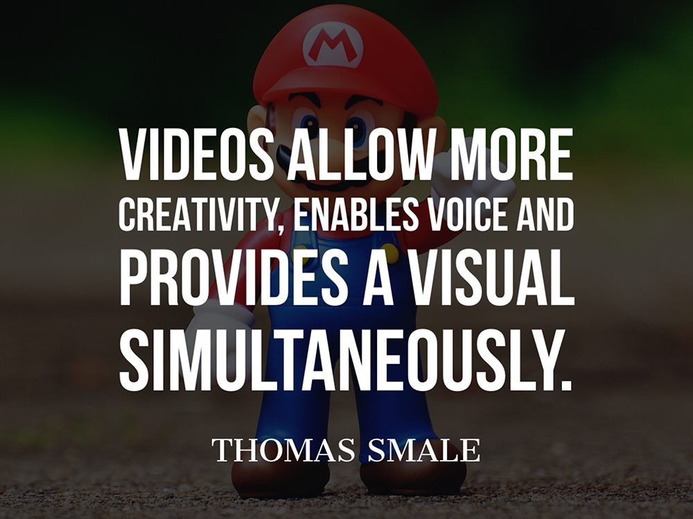 Videos allow more creativity, enables voice and provides a visual simultaneously.
