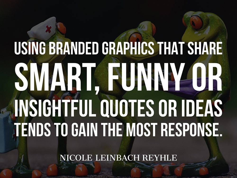 I have found that using branded graphics that share smart, funny or insightful quotes or ideas tends to gain the most response on Facebook.