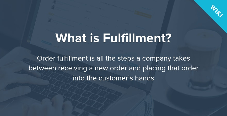 What is Fulfillment?