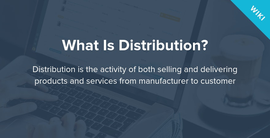 What Is Distribution?