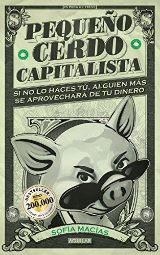 pequeño cerdo capitalista libertad financiera
