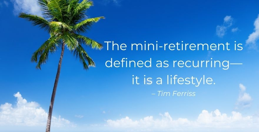 mini-retirement tim ferriss