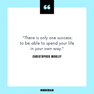 How to Be Your Own Boss: Christopher Morley Quote