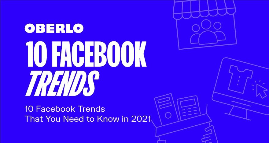 10 Facebook Trends That You Need To