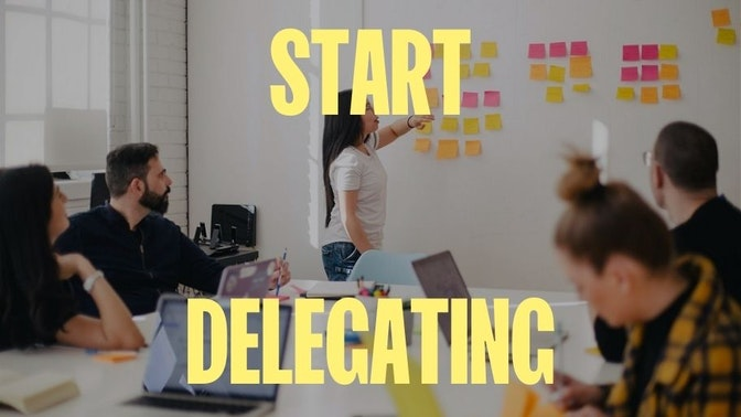 Five Tasks Every Entrepreneur Needs to Start Delegating Immediately