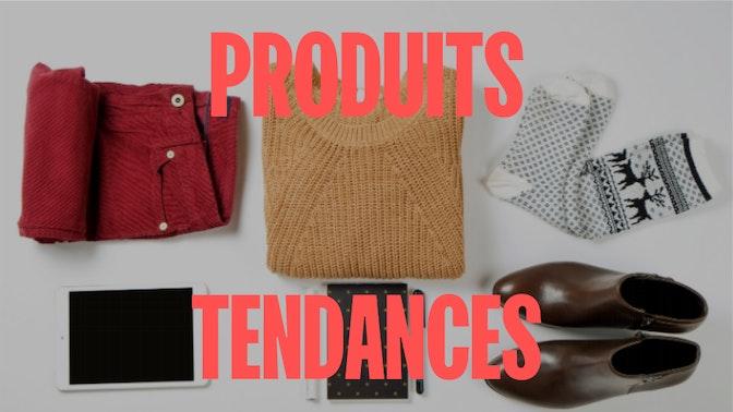 Produits tendances à vendre 2021