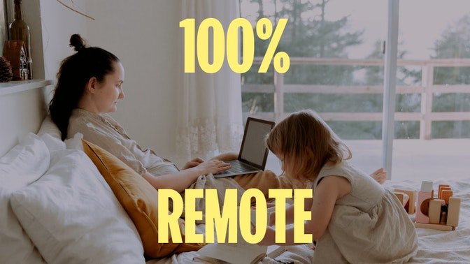 How to Be Working 100 Percent Remote By 2021