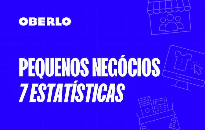 7 estatísticas sobre pequenos negócios que você precisa conhecer em 2021 | Oberlo