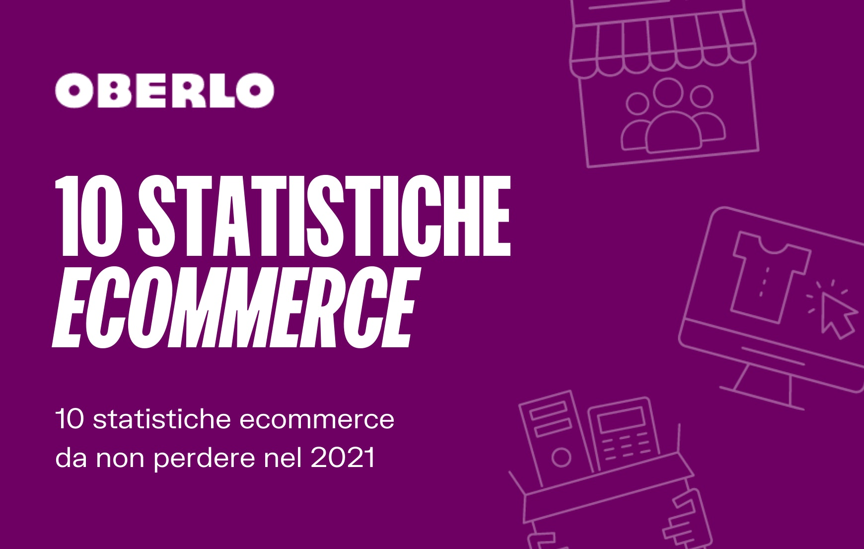 statistiche ecommerce 2021