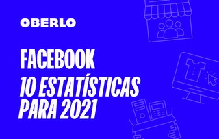 Facebook trends: 10 tendências Facebook para 2021   Oberlo