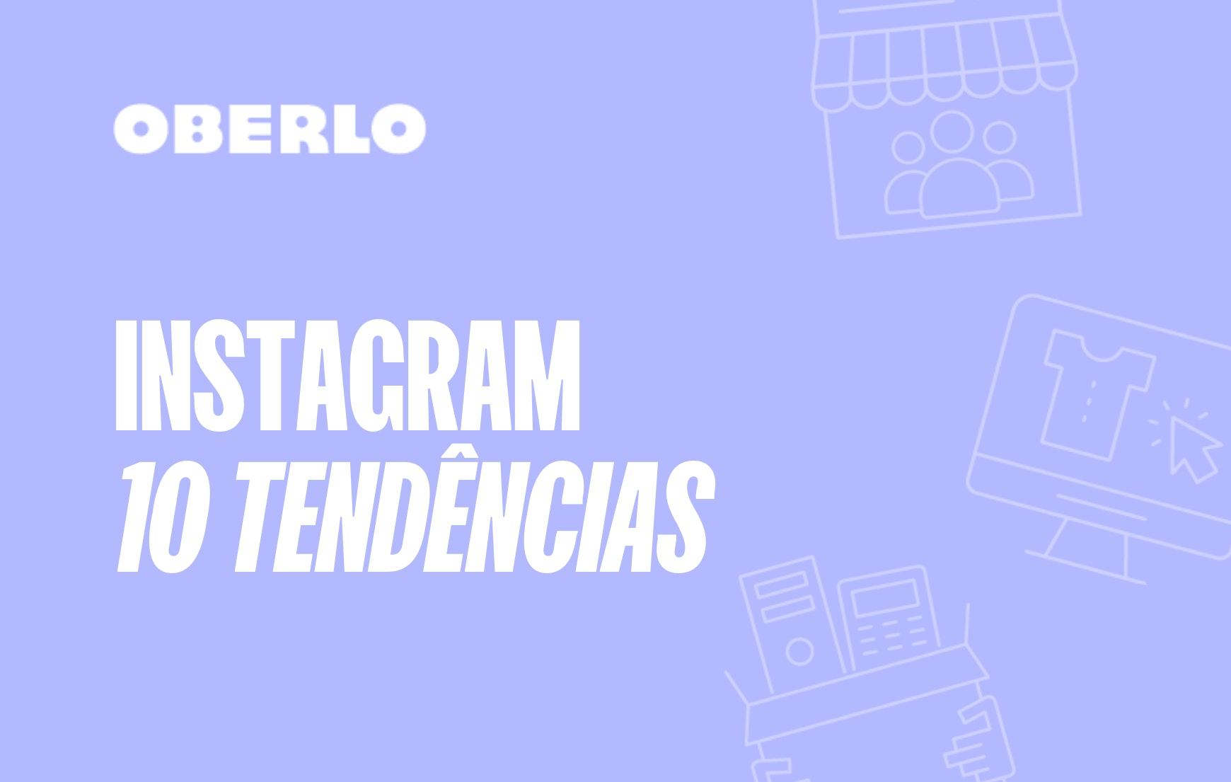 Tendências do Instagram para ficar de olho em 2021 | Oberlo