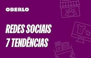 7 tendências das redes sociais para 2021 [Infográfico]