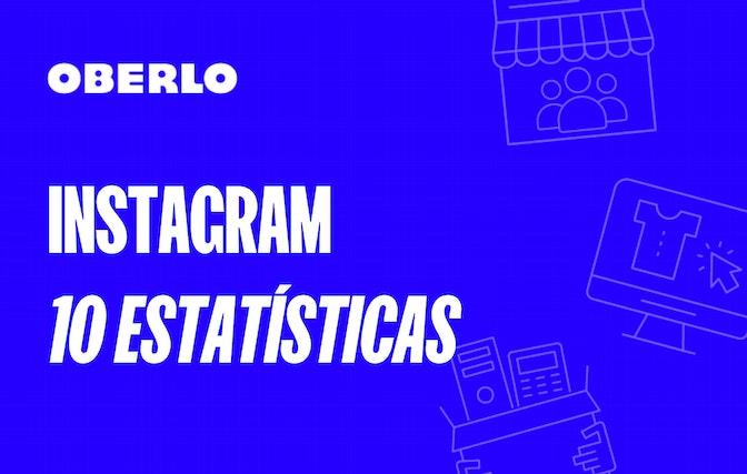 10 estatísticas do Instagram que todo empreendedor precisa conhecer em 2021 [INFOGRÁFICO]