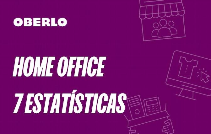 7 estatísticas sobre home office para o ano de 2021