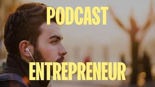 meilleurs podcast entrepreneur