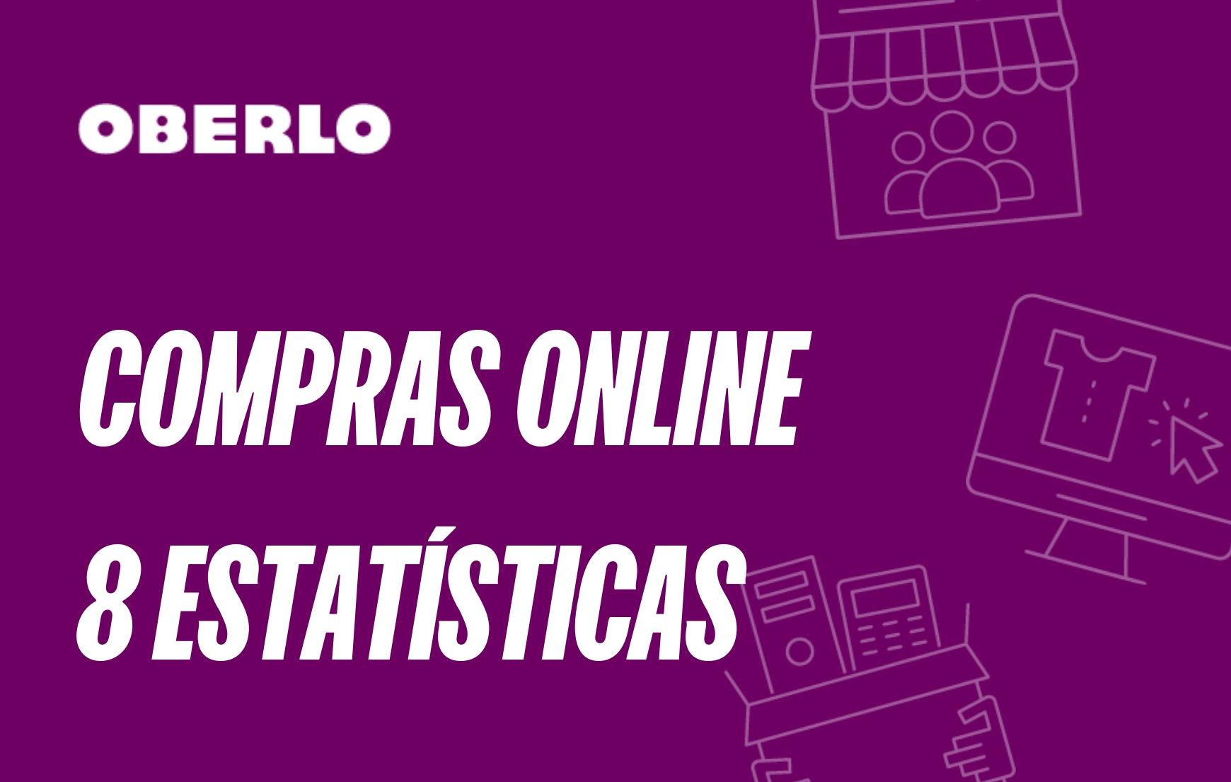 8 estatísticas sobre compras online para o ano de 2021