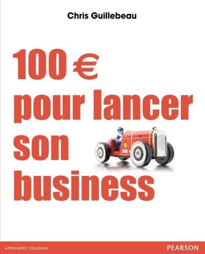 livre entrepreneur 100 euros pour lancer son business