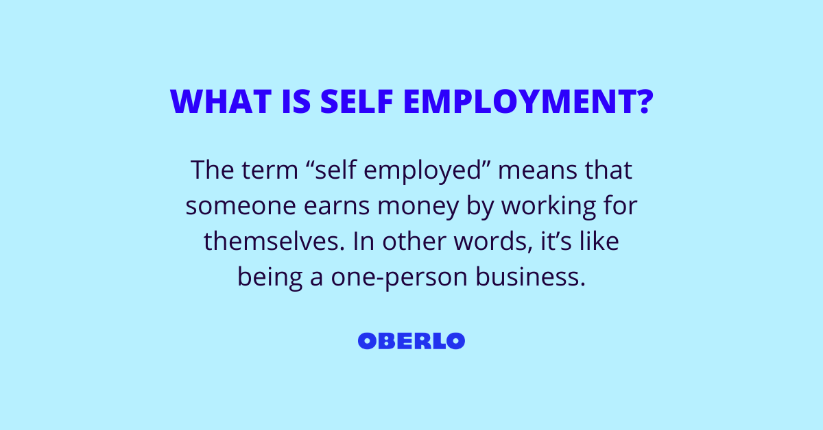 WHAT IS SELF EMPLOYMENT?